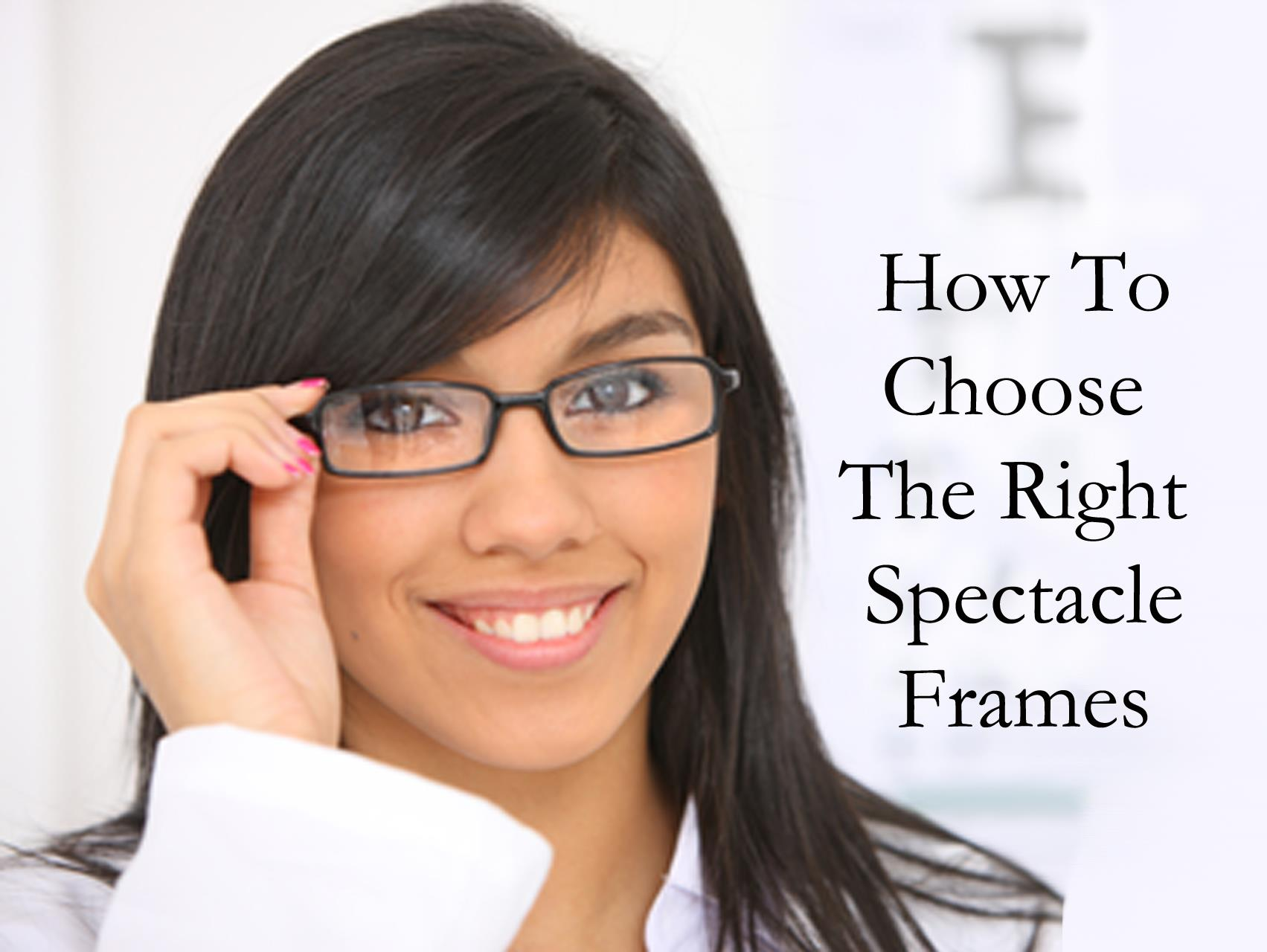 How to Choose The Right Spectacle Frames