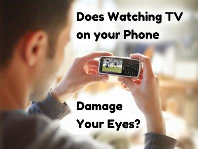 Does Watching Movies on your Mobile Damage Your Eyes?