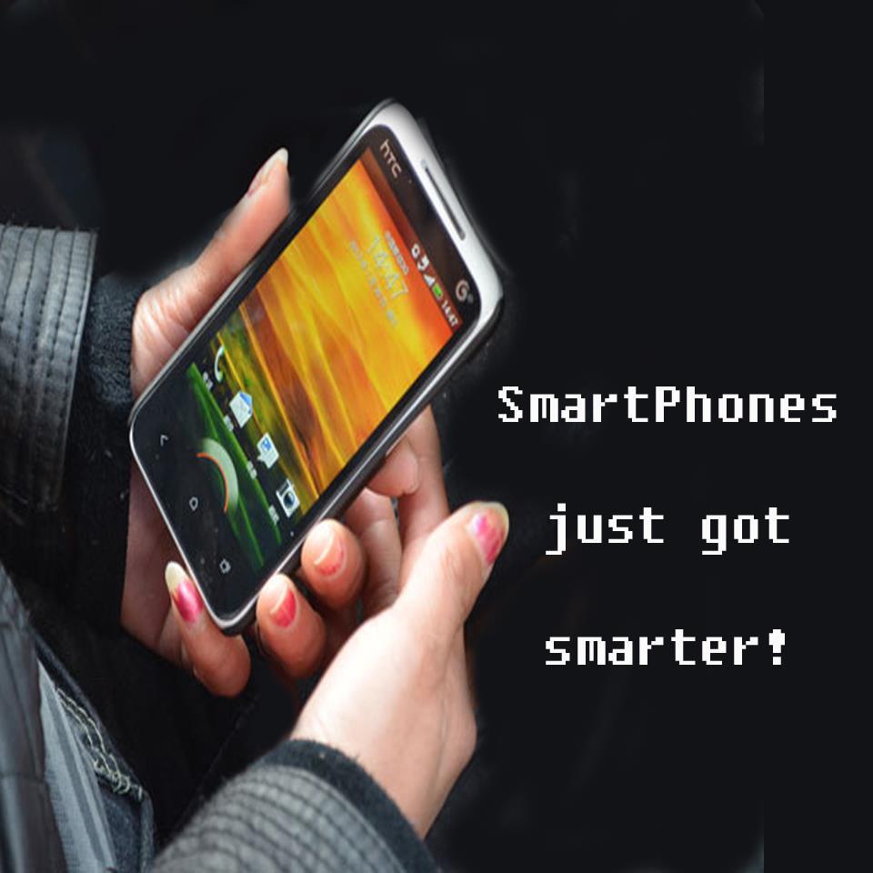Smart Phones get Smarter!